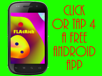 Get an Absolutely Free FLAtRich Android App from ReverbNation! Nothing to Join - Absolutely Free!